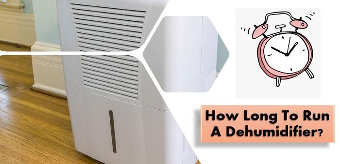 how long to run dehumidifier